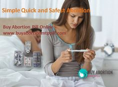 Simple Quick and Safest Method of Abortion.  Buy Abortion Pill Online - www.buyabortionmtppill.com