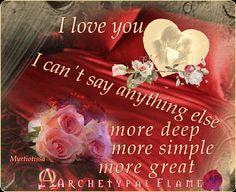 I love you I can΄t΄say anything else more deep more simple more great Myrtiotissa Love and Light Agape ke fos Te amo, no puedo decir nada más Más profundo, más sencillo Más grande! Myrtiotissa Amor y Luz Σ' αγαπώ, δεν μπορώ τίποτ' άλλο να πω πιο βαθύ, πιο απλό, πιο μεγάλο! Μυρτιώτισσα Αγάπη και φως. #light, #agape, #fos. #amor #beauty #health #inspiration, #gif #valentine #day #love #heart #αγάπη #φως #καρδιά #Mirtiotissa, #Μυρτιώτισσα #beauty #health #inspiration