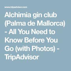 Alchimia gin club (Palma de Mallorca) - All You Need to Know Before You Go (with Photos) - TripAdvisor