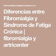 Diferencias entre Fibromialgia y Síndrome de Fatiga Crónica | fibromialgia y artricenter