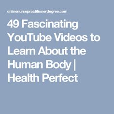 49 Fascinating YouTube Videos to Learn About the Human Body | Health Perfect