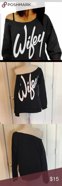 Wifey off the shoulder sweatshirt This is supposed to be a 2xl but fits like an XL in my opinion. There's is no size tag in it as I purchased from an online boutique. Never been worn so is nwot. (Didn't come with tags) Tops Sweatshirts & Hoodies