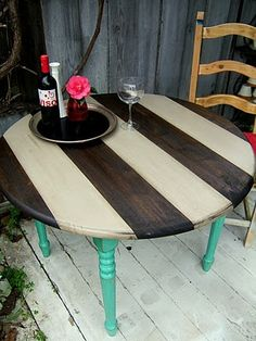 love ..Striped Stain Top with Colorful Legs....going to do this to my kitchen table, black top, red legs