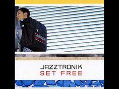 Jazztronik - Set Free