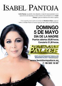 Éste 5 de mayo, tendremos con nosotros a Isabel Pantoja en #Benidorm. El concierto se celebrará en el Benidorm Palace. May 5, Concert, Parts Of The Mass, Live