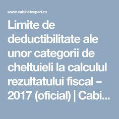 Limite de deductibilitate ale unor categorii de cheltuieli la calculul rezultatului fiscal – 2017 (oficial)   CabinetExpert.ro - blog contabilitate Calculus