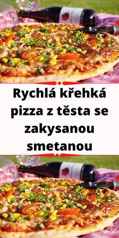 Rychlá křehká pizza z těsta se zakysanou smetanou Pizza, Vegetables, Food, Essen, Vegetable Recipes, Meals, Yemek, Veggies, Eten