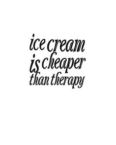 ice cream is cheaper than therapy - Typography Poster,Printable Wall Art,Wall Art Printables,Printable Wall Decor Inspirational Quotes About Success, Success Quotes, Ice Cream Quotes, Walls Ice Cream, Cute Instagram Captions, Definition Quotes, Words With Friends, I Love To Laugh, Photo Quotes