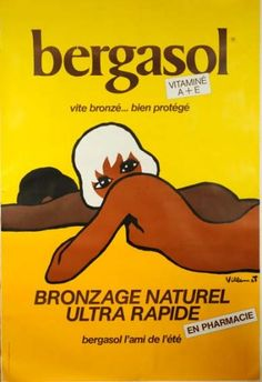 View Bergasol by Bernard Villemot on artnet. Browse upcoming and past auction lots by Bernard Villemot. Retro Poster, Retro Ads, Vintage Advertisements, Vintage Ads, Vintage Photos, Vintage Racing, Vintage Travel, Vintage French Posters, Air France