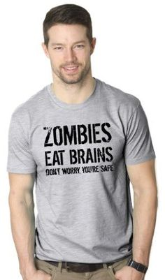Mens Zombies Eat Brains Don't Worry Youre Safe Funny T shirt (Grey) -4XL, Men's, Size: 4XL
