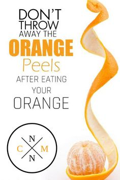 DON'T THROW AWAY THE ORANGE PEELS AFTER EATING YOUR ORANGE!!! #DontThrowAwayOrangePeelsEatingOrange