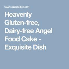 Heavenly Gluten-free, Dairy-free Angel Food Cake - Exquisite Dish