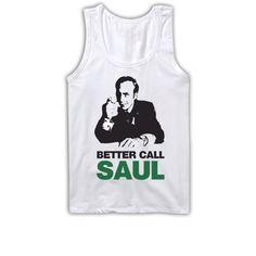 Better Call Saul Tank Top #breakingbad #bettercallsaul www.etsy.com/listing/155130888/better-call-saul-tank-top-saul-goodman