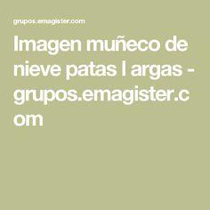 Imagen muñeco de nieve patas l   argas - grupos.emagister.com