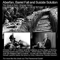 Aberfan, Barrel Fall and Suicide Solution. Three more unrelated stories from this past week in history. http://www.theparanormalguide.com/blog/aberfan-barrel-fall-and-suicide-solution