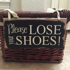 Please Lose Your Shoes Custom Sign ~ Please Remove Your Shoes ~ Shoes Sign ~ Please Remove Shoes ~Entry Sign ~Remove Shoes ~Shoe Basket Sign by FussyMussyDesigns on Etsy https://www.etsy.com/listing/122179285/please-lose-your-shoes-custom-sign