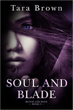 $0 - Soul and Blade (Blood and Bone Series Book 3) by Tara Brown