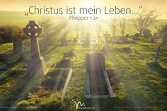 """""""Denn #Christus ist mein #Leben und das #Sterben für mich nur #Gewinn."""" #Philipper 1:21 #glaubensimpulse"""