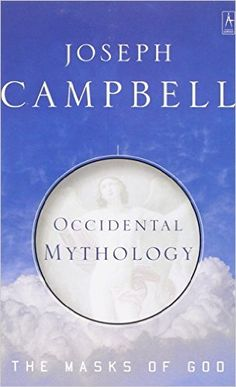 Occidental Mythology (Masks of God): Joseph Campbell: 9780140194418: Amazon.com: Books