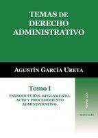 Temas de derecho administrativo / Agustín García Ureta.   Gomylex, 2014.