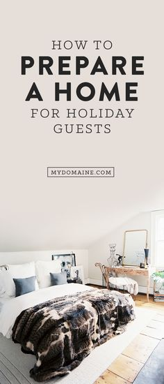 It's time to start preparing for holiday guests! This guide will help you through it