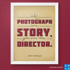 Inspiring words from CreativeLive instructor John Greengo.