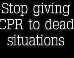 Stop giving CPR to dead situations
