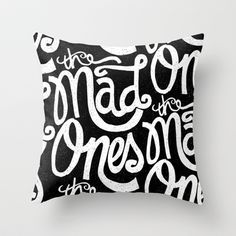 THE MAD ONES... Throw Pillow by Matthew Taylor Wilson - $20.00