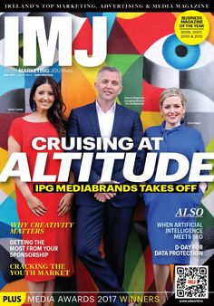 Check out our May issue cover, designed by Faye Keegan featuring IPG Mediabrands  In this month's IMJ: Cruising at Altitude - IMJ talks to Eamon Fitzpatrick of IPG Mediabrands about his plans for the business. We look at cracking the youth market with Susan Kelly of McCann Blue. Peter Smyth from IRS Plus talks about the power of radio and Susan Love MD of Goosebump talk about keeping shoppers happy. These any many more topical issues are covered as well as the results and Media Magazine, Advertising Industry, Blue Peter, May 2017, Data Protection, The Marketing, D Day, Irish, Youth