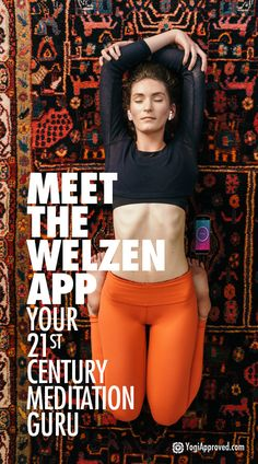 Meet the Welzen App - Your 21st Century Meditation Guru