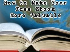 How to Make Your Free Ebook More Valuable