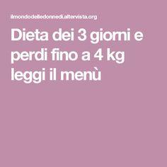 Dieta dei 3 giorni e perdi fino a 4 kg leggi il menù