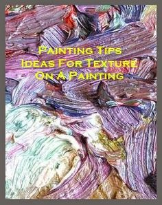 Painting Tips - Ideas For Texture On A Painting