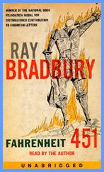 It's astonishing how relevant a novel published in 1953 is to modern circumstances. That's a great writer. Ray Bradbury.