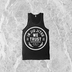 In Jiu Jitsu We Trust, Newaza Apparel, Jiu Jitsu Shirt