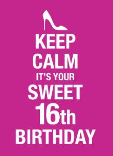 Ideas Birthday Quotes Keep Calm For 2019 16th Birthday Wishes, Happy Birthday Sweet 16, Happy Birthday To Me Quotes, Happy Birthday Posters, Dad Birthday Card, Happy Birthday Greetings, Birthday Quotes, Birthday Ideas, Husband Birthday