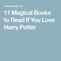 11 Magical Books to Read If You Love Harry Potter