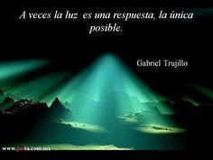 """""""A veces la luz es una respuesta, ...""""  Fragmento tomado de nuestro libro de la semana """"Trenes perdidos en la Niebla"""" de Gabriel Trujillo (Jus 2010)"""