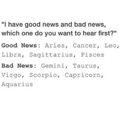 Logical. If you give the bad news first, I'll get happy because of the good news. Taking the good ones first and the bad next breaks your mood.