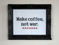 Make Coffee Not War - Cross Stitch Pattern