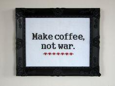 Make Coffee Not War - Cross Stitch Pattern