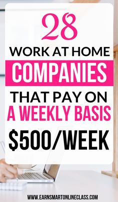 Need jobs that pay every single week? You're in luck! Here's a list of 28 work at home companies that pay on a weekly basis, up to $500 per week! #athomejobs #onlinejobsfromhome #jobsfromhome #remotejobsathome #weeklyjobs #flexibleworkfromhomejobs #parttimeworkfromhome #careersfromhome #tipsforworkingfromhome #extramoneyideas #makecashquick
