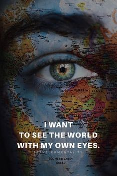 I want to see the world with my own eyes. True Quotes, Motivational Quotes, Inspirational Quotes, Inspirierender Text, Beau Message, Best Travel Quotes, Reality Quotes, Wallpaper Quotes, Adventure Travel
