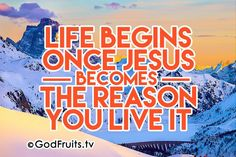 Life begins in Christ.