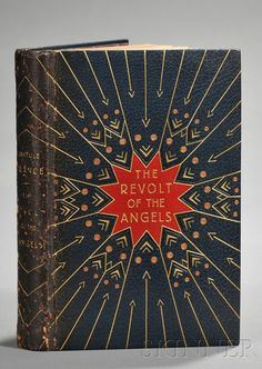 The Revolt of The Angels, Anatole France (1844-1924), London: John Lane The Bodley Head Limited, 1928.  Decorative binding by G. Crette; illustrations by Frank C.