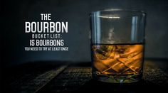 THE BOURBON BUCKET LIST: 15 BOURBONS YOU NEED TO TRY AT LEAST ONCE // How many have you tried? #Bourbon #Bar