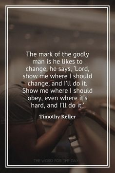 The Word For The Day Quotes, bible quotes, bible, christian quotes, timothy keller