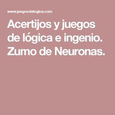Acertijos y juegos de lógica e ingenio. Zumo de Neuronas.