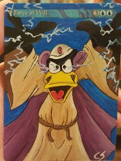 Check out this item in my Etsy shop https://www.etsy.com/listing/568661028/mtg-alter-force-of-will-daffy-duck