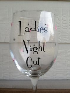 Submitted by Rena http://www.pinterest.com/renah620/bb-ladies-night-out-lakeview/  Ladies Night Out - LARGE - Personalized Wine Glass - SoBadorable on Etsy